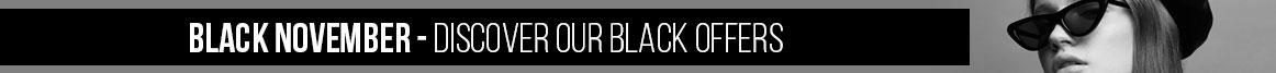 BLACK NOVEMBER - Discover our Black Offers